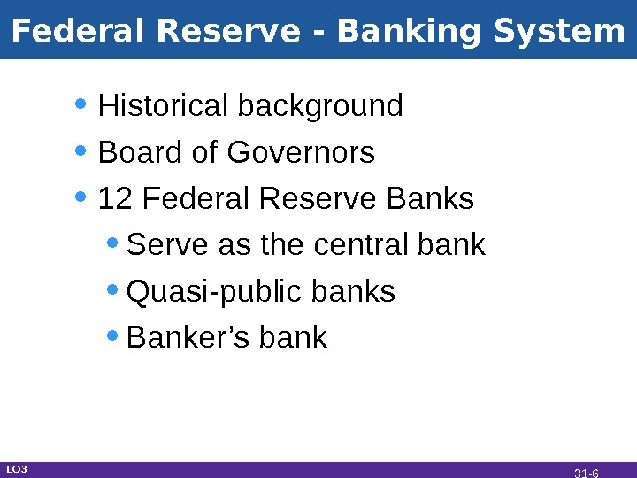 Federal Reserve - Banking System • Historical background • Board of Governors • 12 Federal Reserve