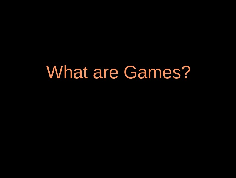 What are Games?