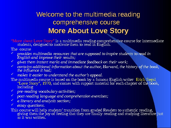 "Welcome to the multimedia reading comprehensive course  More About Love Story "" More about"