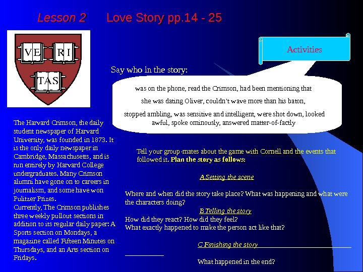 Lesson 2  Love Story pp. 14 - 25 The Harvard Crimson, the daily student