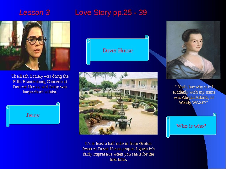 Lesson 3   Love Story pp. 25 - 39 The Bach Society was doing