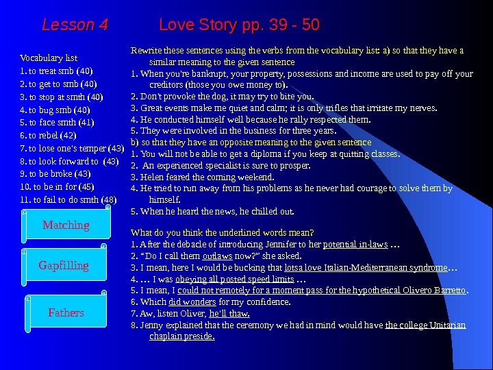 Lesson 4  Love Story pp. 39 - 50 Vocabulary list 1. to treat smb