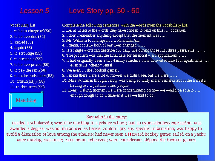 Lesson 5  Love Story pp. 50 - 60 Vocabulary list 1. to be in