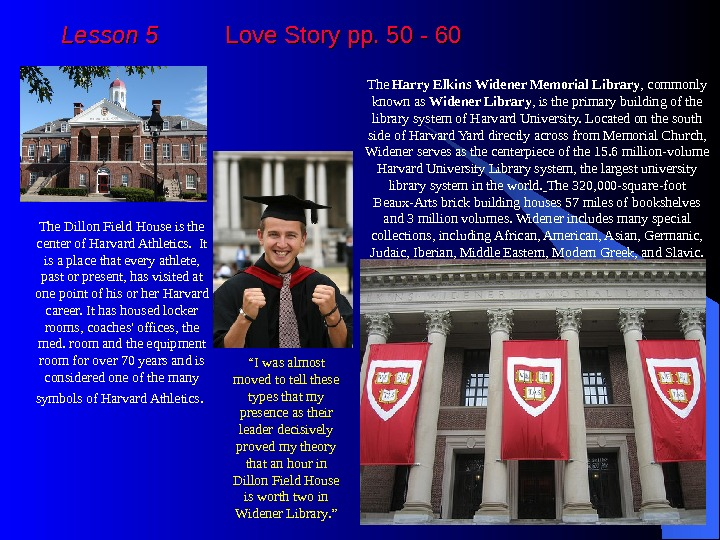 Lesson 5  Love Story pp. 50 - 60 The Dillon Field House is the