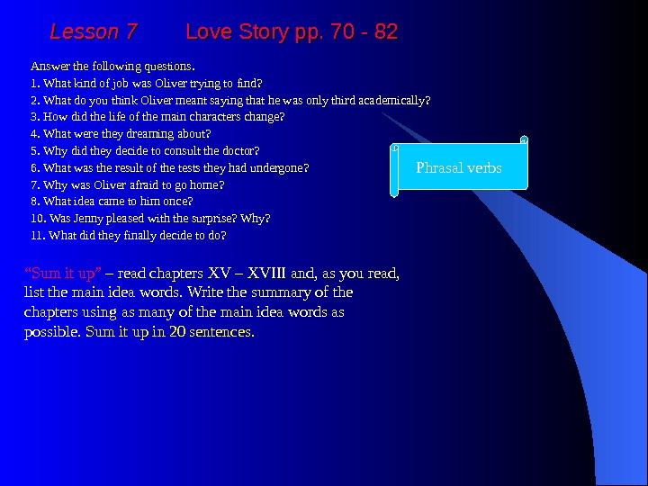 Lesson 7   Love Story pp. 70 - 82 Answer the following questions. 1.