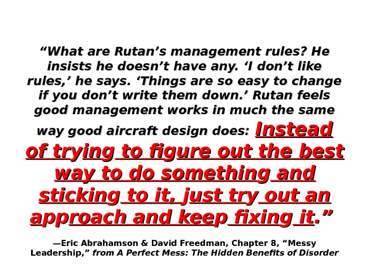 """"" What are Rutan's management rules? He insists he doesn't have any. 'I don't like rules,"