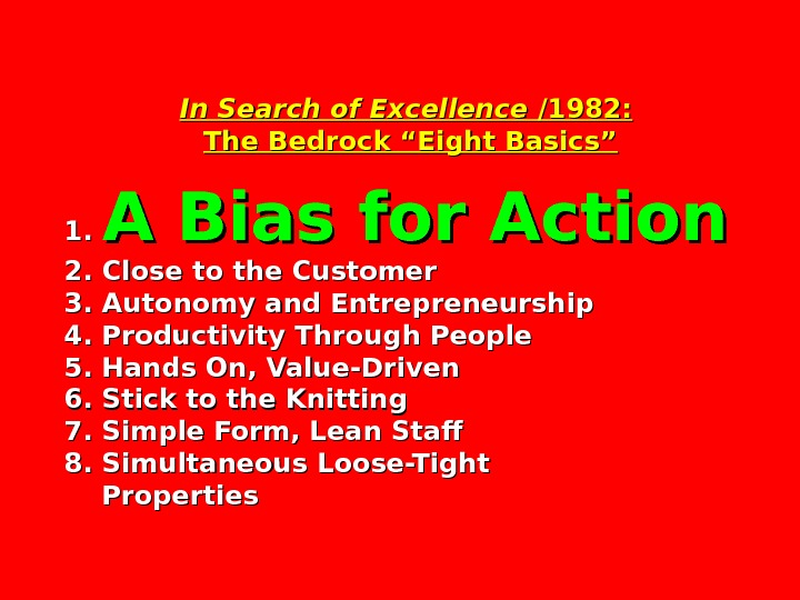 "In Search of Excellence /1982: The Bedrock ""Eight Basics"" 1. 1.  A Bias for Action"