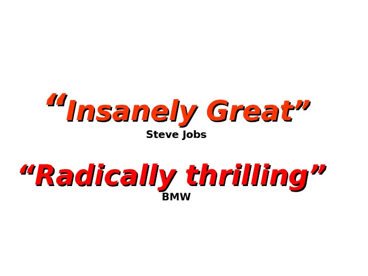 """"" Insanely Great"" Steve Jobs ""Radically thrilling"" BMW"