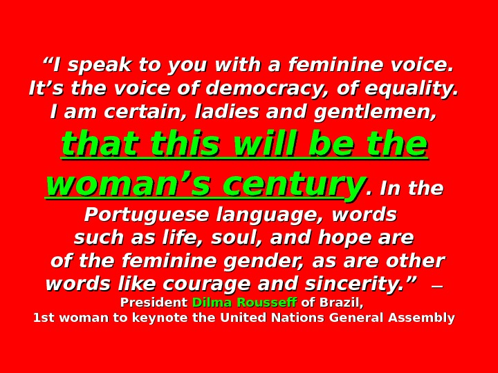 """"" I speak to you with a feminine voice.  It's the voice of"