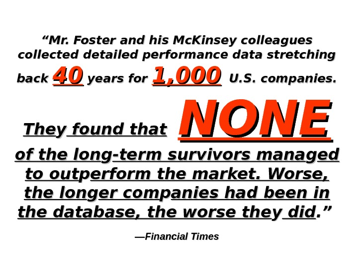 """"" Mr. Foster and his Mc. Kinsey colleagues collected detailed performance data stretching back 4040"