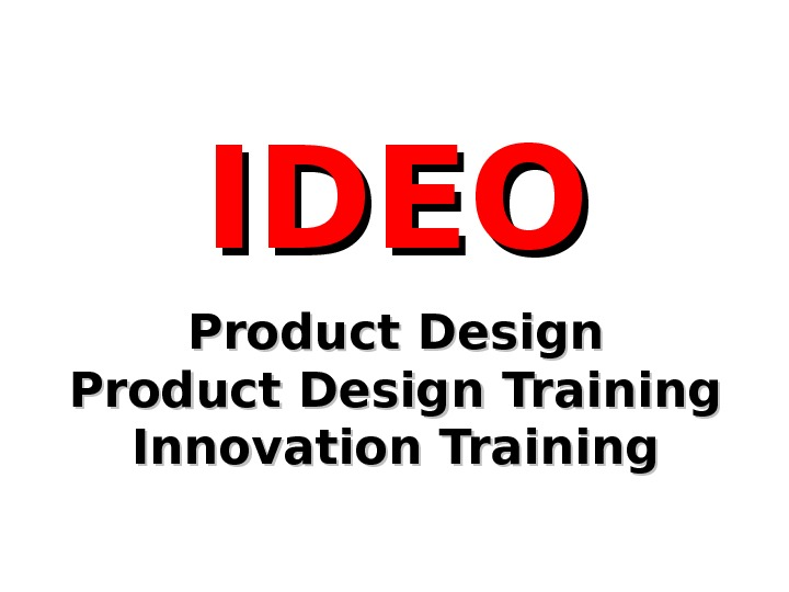IDEO Product Design Training Innovation Training