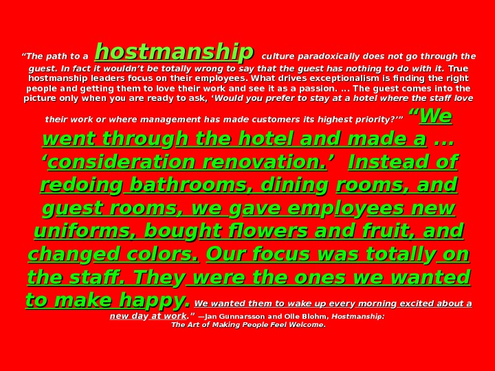 """"" The path to a  hostmanshi pp culture paradoxically does not go through the guest."