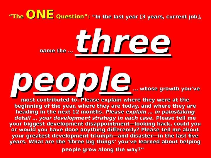 """"" The ONEONE Question"": ""In the last year [3 years, current job],  name the …"