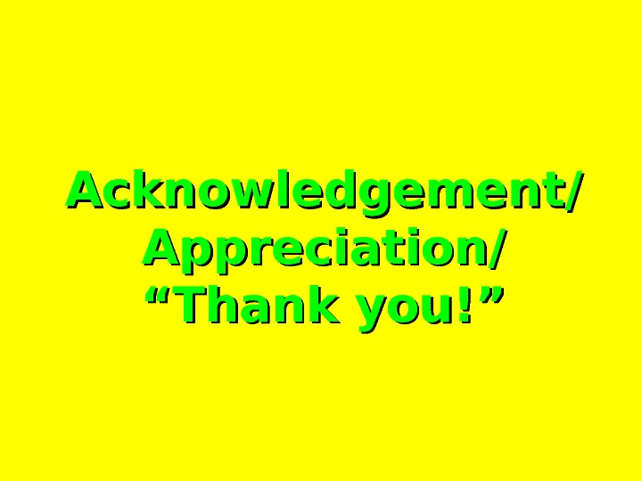 "Acknowledgement/ Appreciation/ """" Thank you!"""