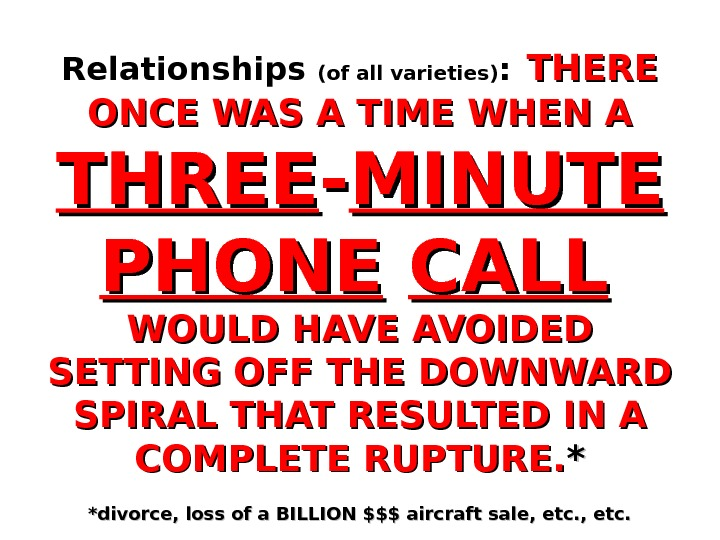 Relationships (of all varieties) :  THERE ONCE WAS A TIME WHEN A THREE -- MINUTE