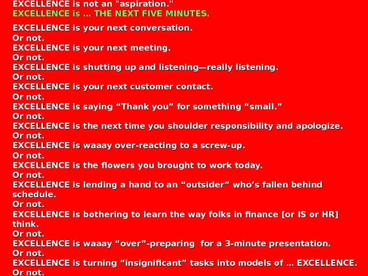 EXCELLENCE is not an aspiration.  EXCELLENCE is … THE NEXT FIVE MINUTES. EXCELLENCE is your