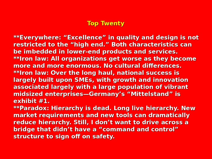 "Top Twenty **Everywhere: ""Excellence"" in quality and design is"