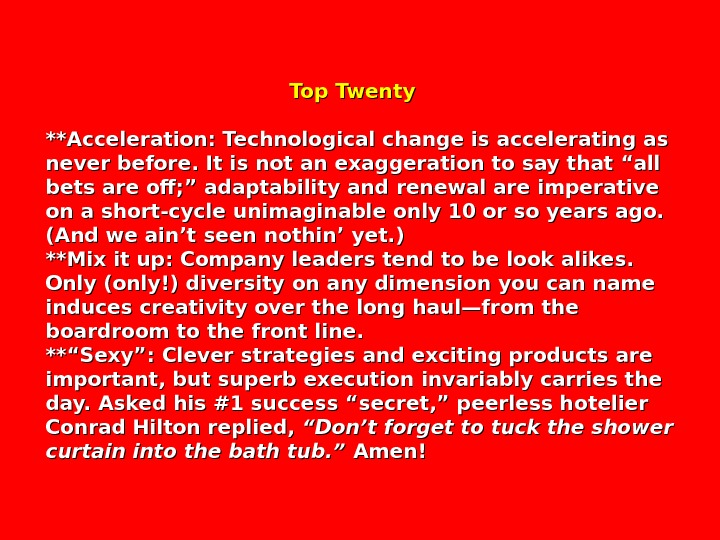 Top Twenty **Acceleration: Technological change is accelerating as never before.