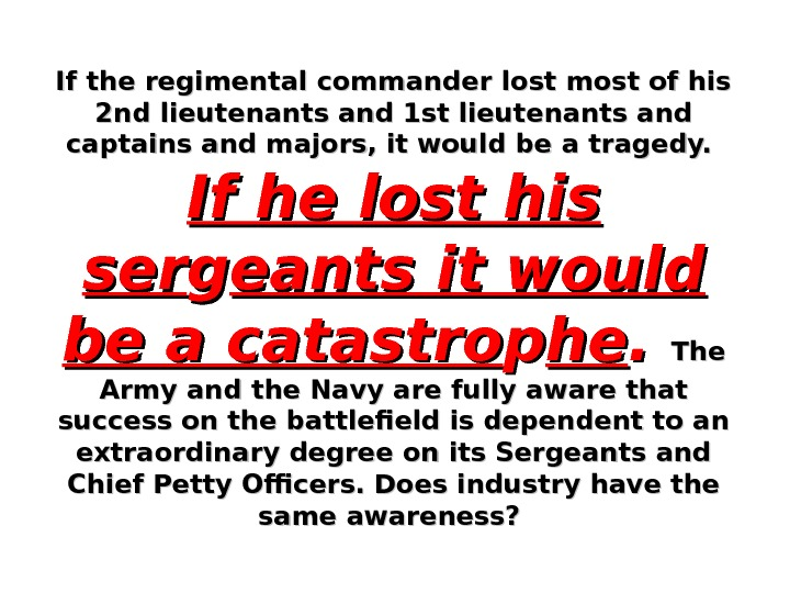 If the regimental commander lost most of his 2 nd lieutenants and 1 st lieutenants and