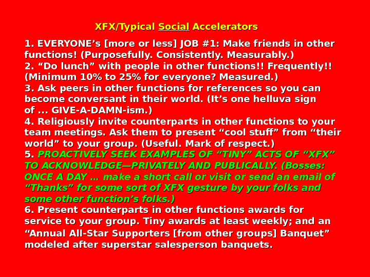 XFX/Typical Social Accelerators 1. EVERYONE's [more or less] JOB #1: Make
