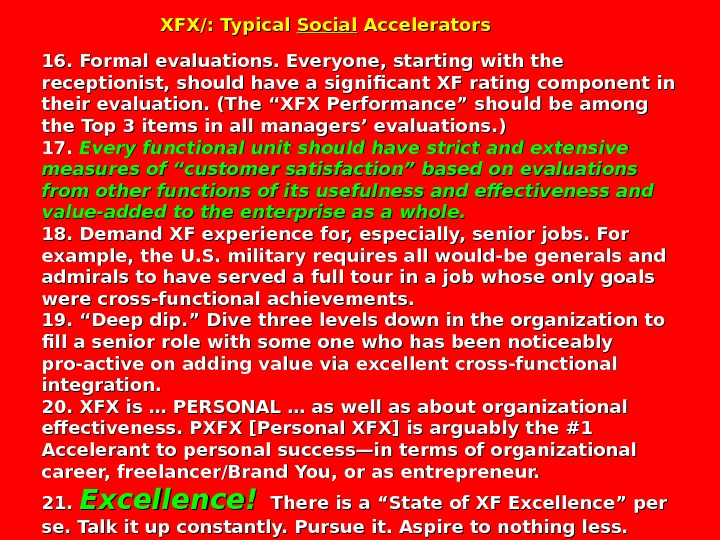 XFX/: Typical Social Accelerators 16. Formal evaluations. Everyone, starting with the receptionist,