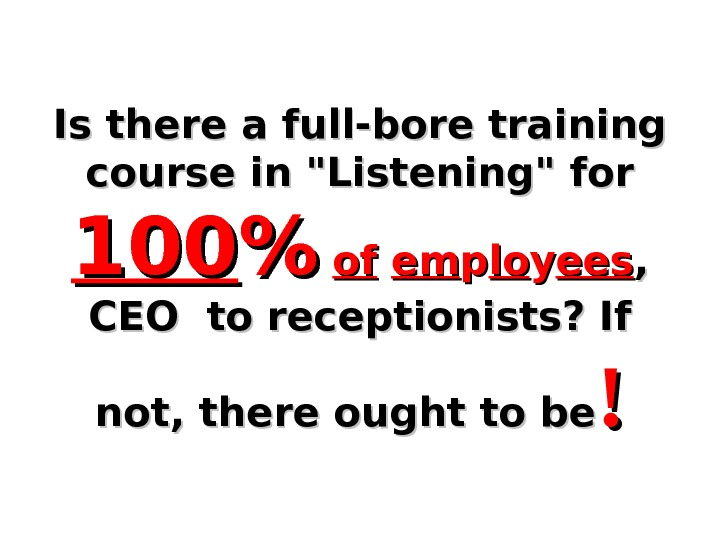 Is there a full-bore training course in Listening for 100100   ofof  emem pp