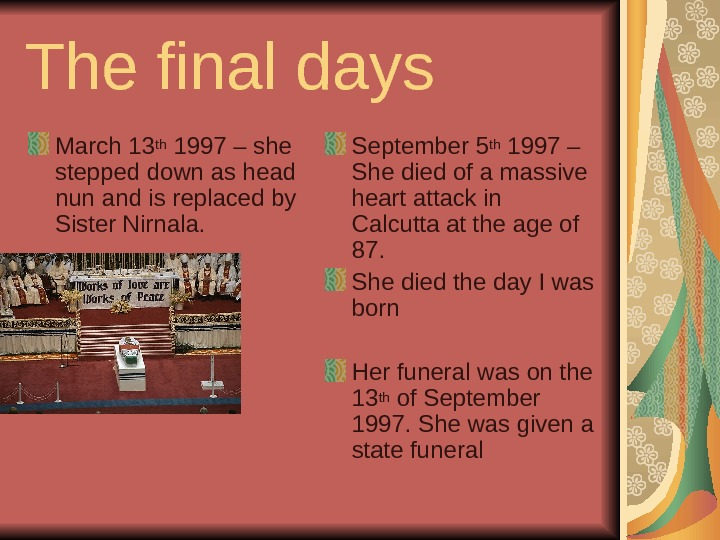The final days  March 13 th 1997 – she stepped down as head nun and