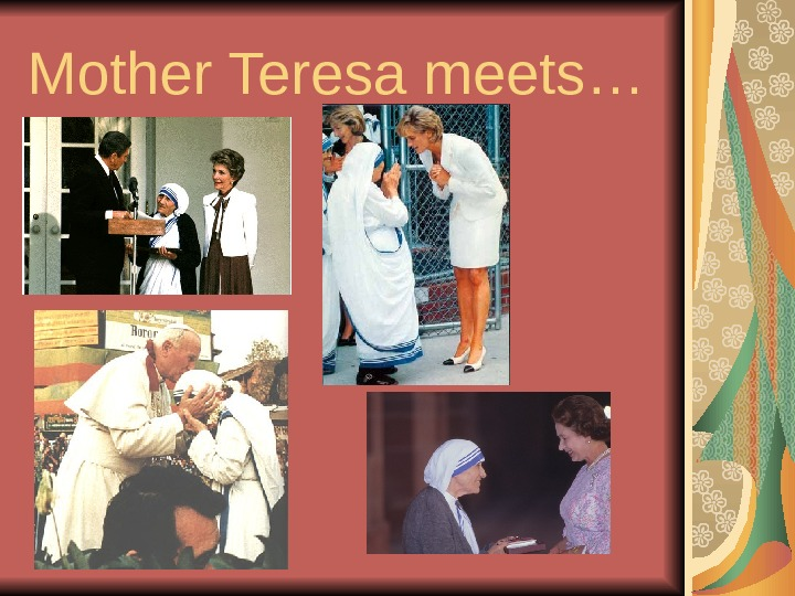 Mother Teresa meets…