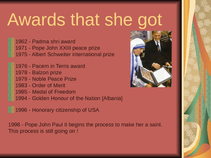 Awards that she got 1962 - Padma shri award 1971 - Pope John XXIII peace prize