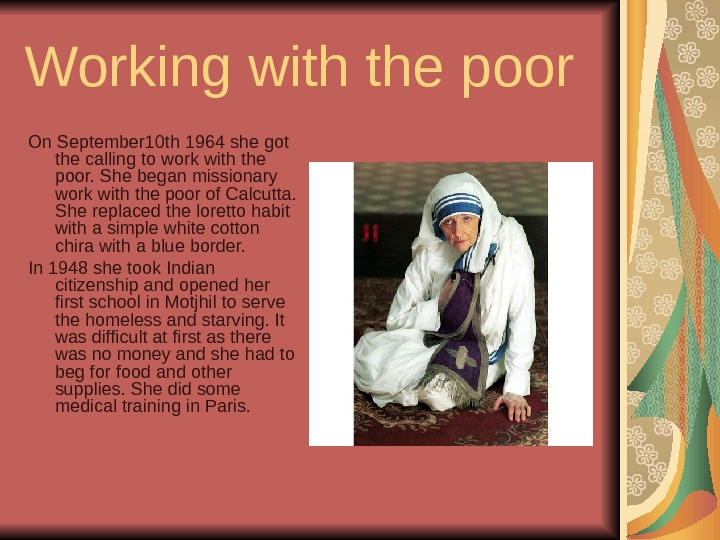 Working with the poor On September 10 th 1964 she got the calling to work with