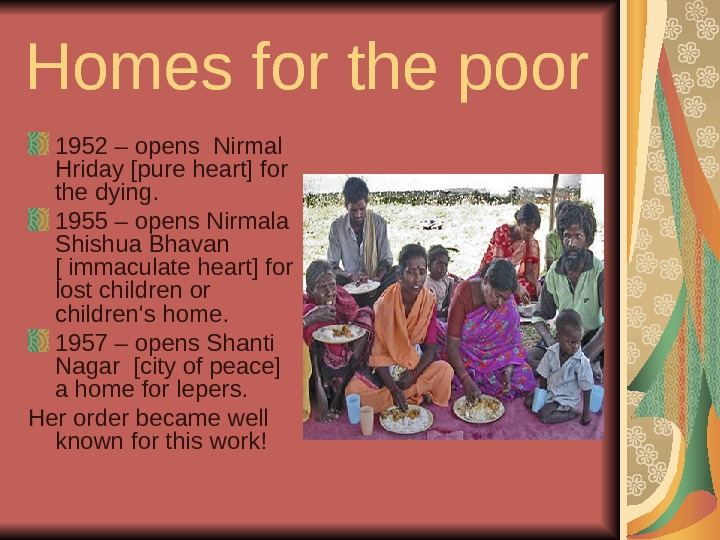 Homes for the poor 1952 – opens Nirmal Hriday [pure heart] for the dying.  1955