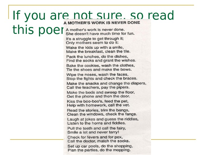 If you are not sure, so read this poem.