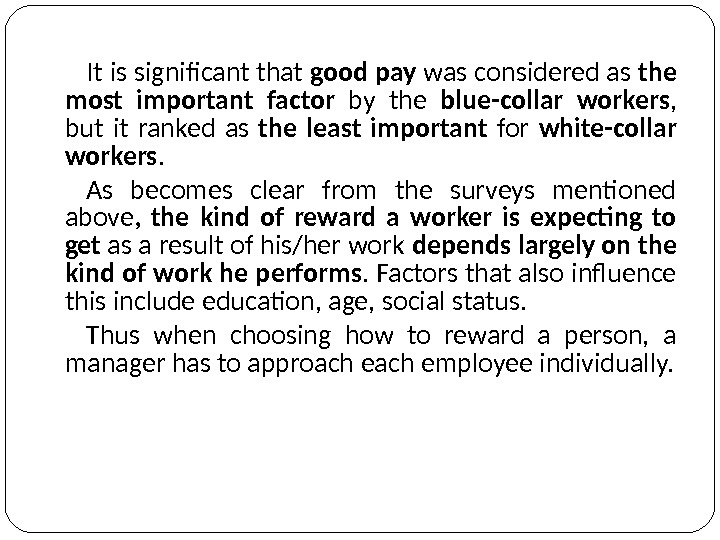 It is significant that good pay was considered as the most important factor by the blue-collar