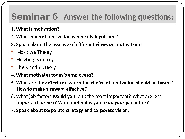Seminar 6  Answer the following questions: 1. What is motivation? 2. What types of motivation