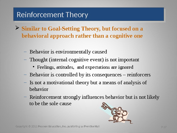 Similar to Goal-Setting Theory, but focused on a behavioral approach rather than a cognitive one