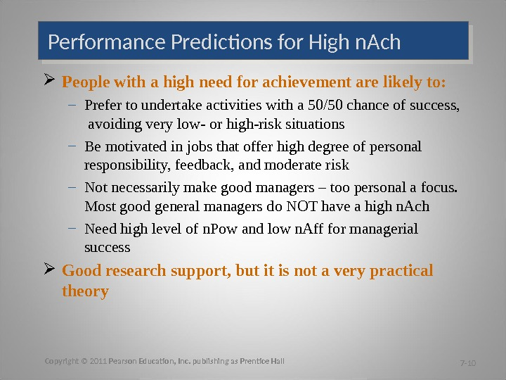 Performance Predictions for High n. Ach People with a high need for achievement are likely to: