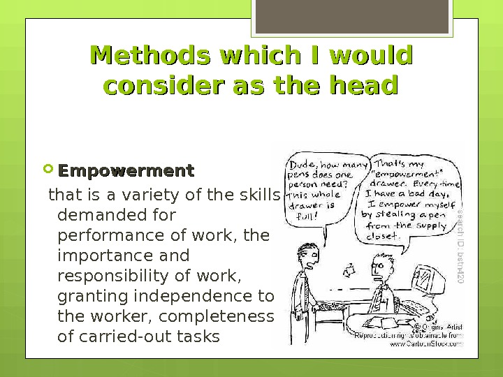 Methods which I would consider as the head Empowerment  that is a variety of the