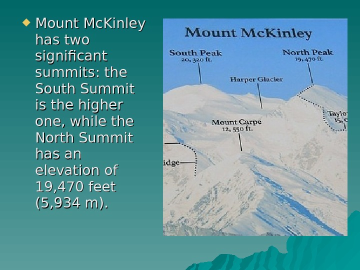 Mount Mc. Kinley has two significant summits: the South Summit is the higher one, while