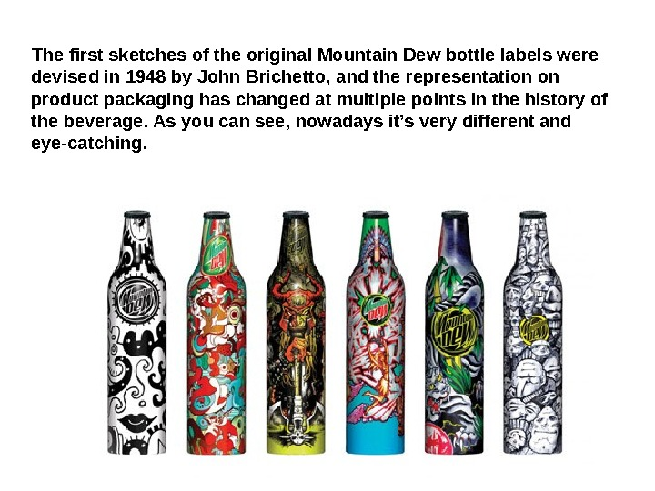 The first sketches of the original Mountain Dew bottle labels were devised in