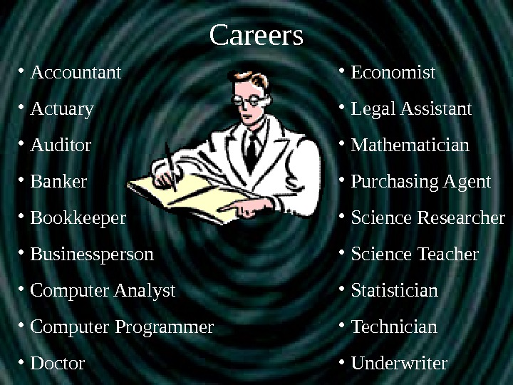 Careers •  Accountant •  Actuary •  Auditor •  Banker •
