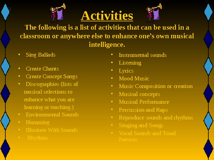 Activities The following is a list of activities that can be used in a