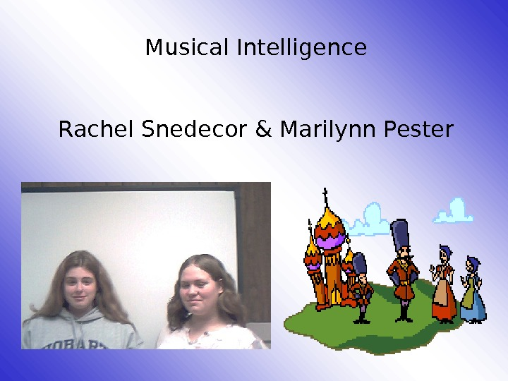 Musical Intelligence Rachel Snedecor & Marilynn Pester