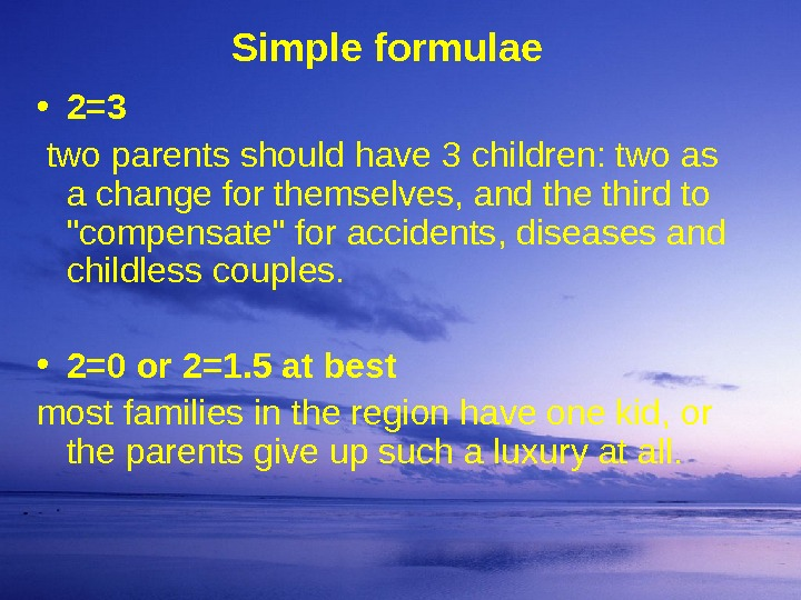 Simple formulae • 2=3  two parents should have 3 children: two as a change for