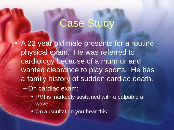 11/12/02 Lubna Piracha, D. O. 34 Case Study • A 22 year old male presents for