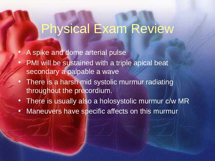 11/12/02 Lubna Piracha, D. O. 35 Physical Exam Review • A spike and dome arterial pulse