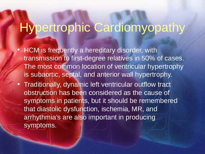 11/12/02 Lubna Piracha, D. O. 40 Hypertrophic Cardiomyopathy • HCM is frequently a hereditary disorder, with