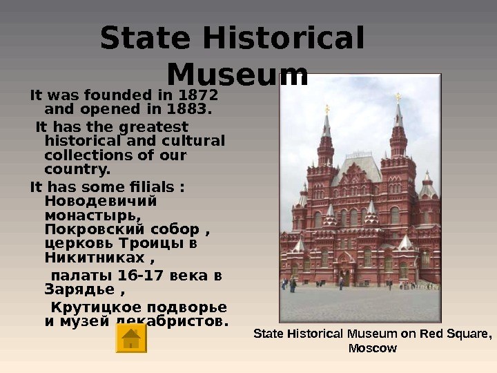 State Historical  Museum State Historical Museum on Red Square,  Moscow. It was founded in