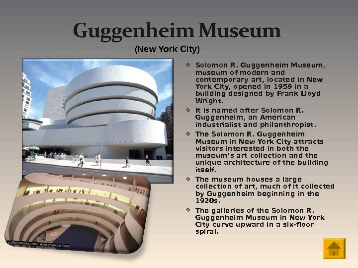 Solomon R. Guggenheim Museum,  museum of modern and contemporary art, located in New York