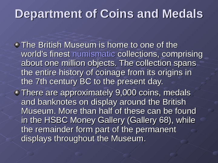 Department of Coins and Medals The British Museum is home to one of the
