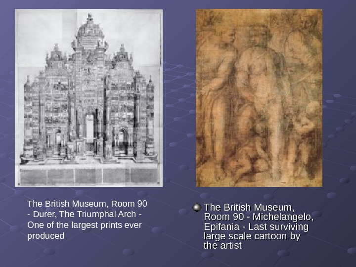 The British Museum,  Room 90 - Michelangelo,  Epifania - Last surviving large